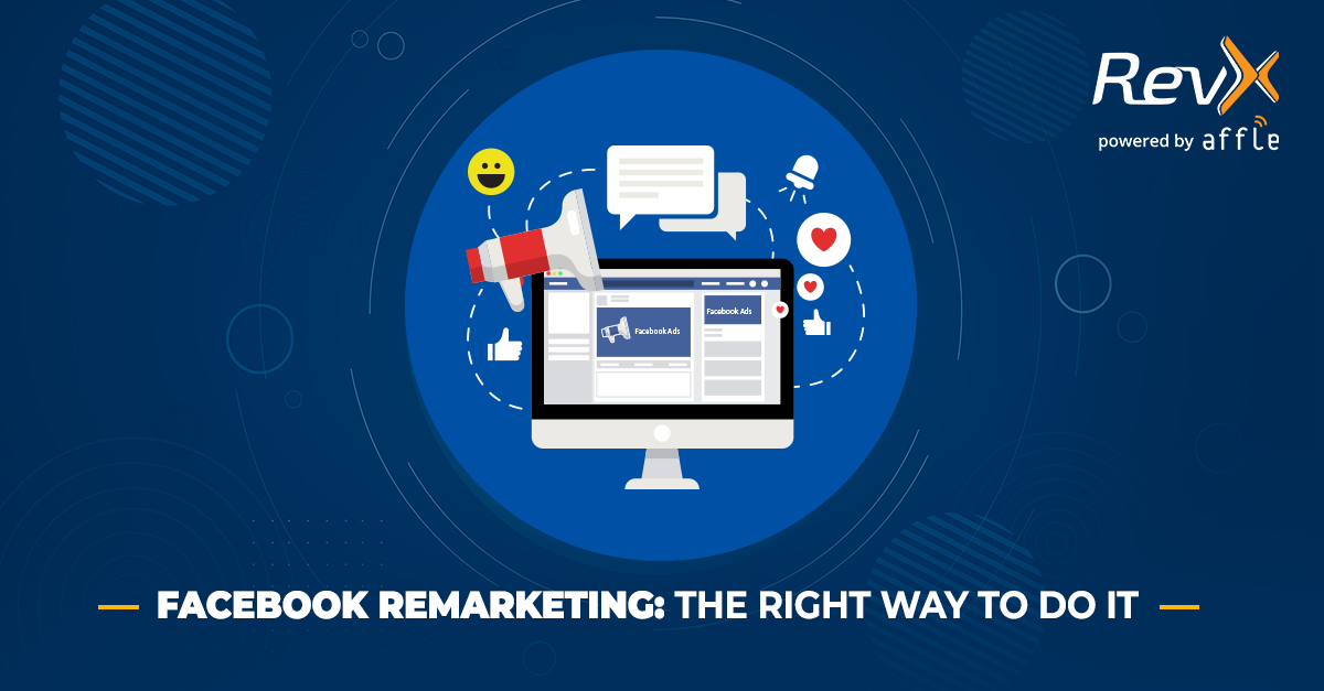 Facebook remarketing- everything you need to know