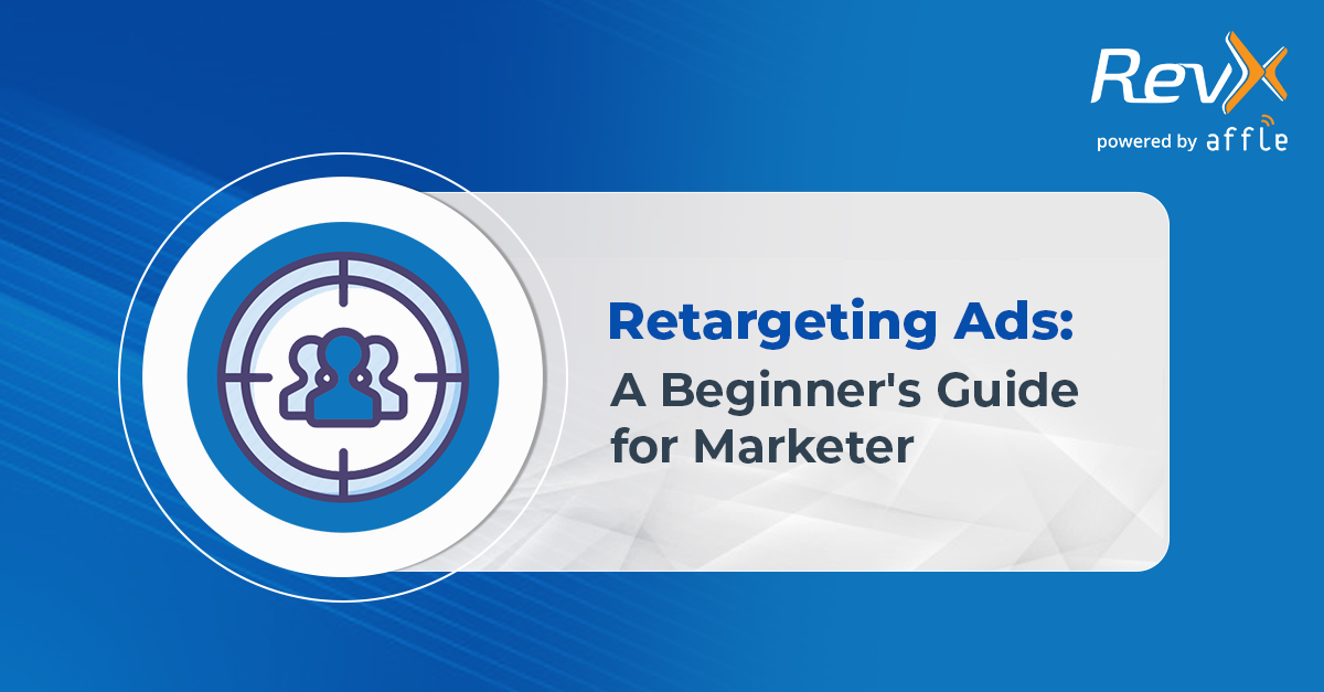 Retargeting Ads- Beginner's guide