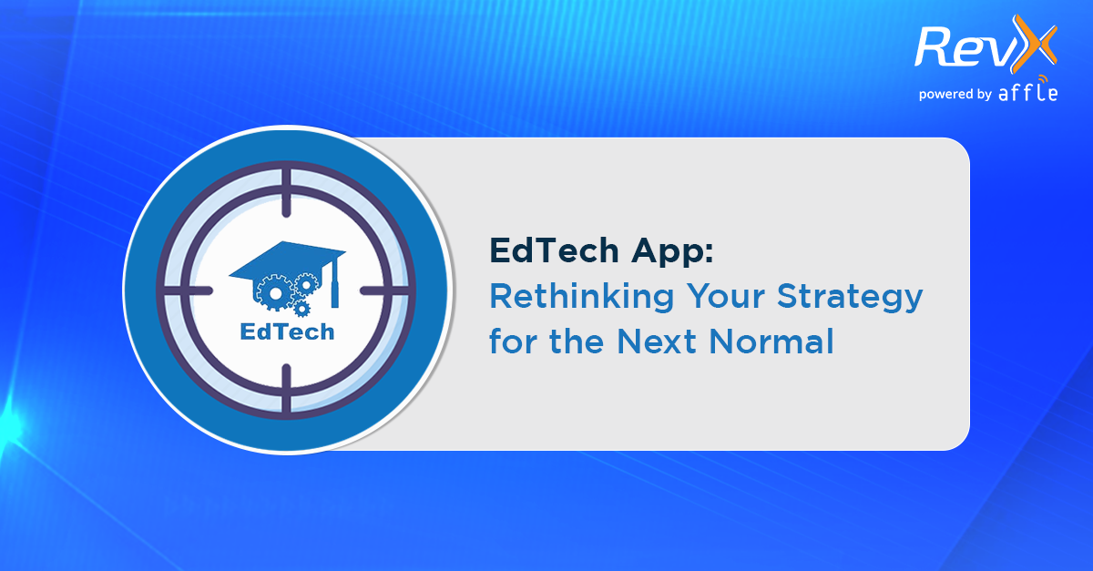 EdTech App- Challenges for the Next Normal